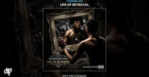 Life Of Betrayal BY Yungeen Ace